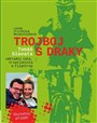 Trojboj s draky - Tomáš Slavata, náhradní táta, triatlonista a filantrop